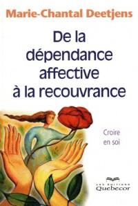 De la Dependance Affective a la Recouvrance - Croire en Soi