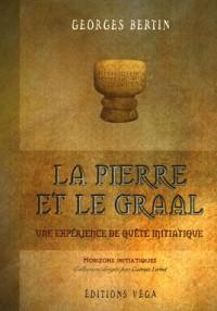 La Pierre et le Graal, une expérience de quête initiatique