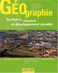 Géographie : Territoires, réseaux et développement durable ; 1e et Tle agricoles