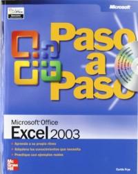 Paso a paso Microsoft Excel 2003/Microsoft Office Excel 2003 Step by Step: Aprenda a su propio ritmo-Adquiera los conocimeintos que necesita- ... needed knowledge- Practice with real examples