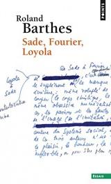 Sade, Fourier, Loyola [Poche]