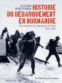 Histoire du débarquement en Normandie : Des origines à la libération de Paris 1941-1944