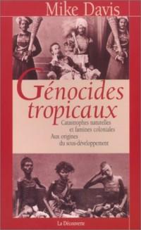 Génocides tropicaux : Catastrophes naturelles et famines coloniales, 1870-1900 - Aux origines du sous-développement