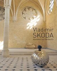 Vladimir Skoda : Résonance des contrastes