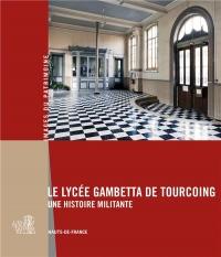 Le lycée Gambetta de Tourcoing : Une histoire militante