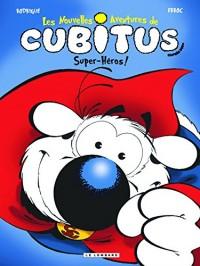 Les nouvelles aventures de Cubitus, Tome 11 : Cubitus est un super héros !