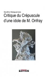 Critique du Crépuscule d'une idole de M. Onfray