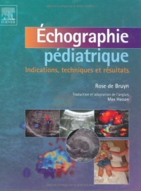 Echographie pédiatrique : Indications, techniques et résultats