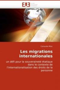 Les migrations internationales: un défi pour la souveraineté étatique dans le contexte de l'internationalisation des droits de la personne