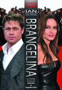 Brangelina : La véritable histoire de Brad Pitt et Angelina Jolie