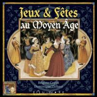 Jeux & Fetes au Moyen Age