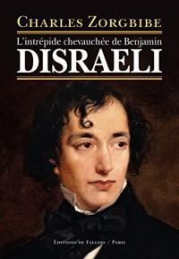 L'intrépide chevauchée de Benjamin Disraeli