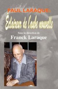 Paul Laraque: Claireur de L'Aube Nouvelle