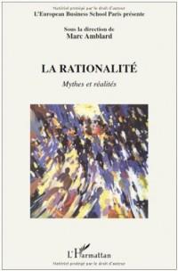 La rationalité : Mythes et réalités