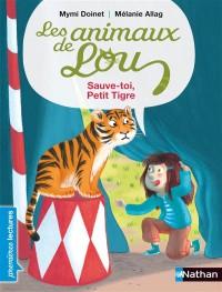Les Animaux de Lou - Sauve-Toi  Petit Tigre