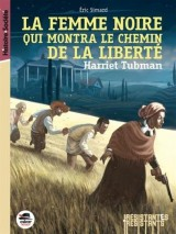 Harrie Tubman la femme noire qui montra le chemin de la liberté