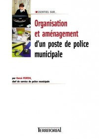 Organisation et aménagement d'un poste de police municipale