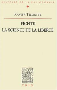 Fichte, la science de la liberté