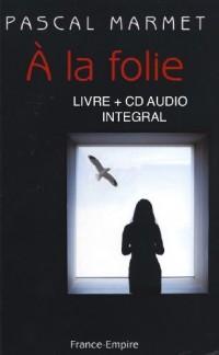 A la folie (Livre+CD)