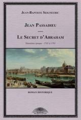 Jean Passadieu, charlatan de Saint-Pierre, Tome 2 : 1741 à 1791 : Le secret d'Abraham