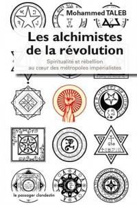 Les alchimistes de la révolution : Spiritualité et rebellion au coeur des métropoles impérialistes