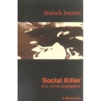 Social Killer : m, n, crime exemplaire