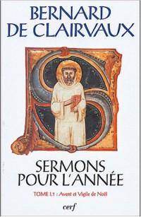 Sermons pour l'année : Tome I.1 (Avent et Vigile de Noël)
