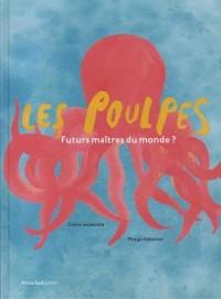 Les poulpes : Futurs maîtres du monde ?
