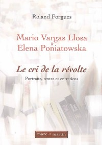 Mario Vargas Llosa, Elena Poniatowska : le cri de la révolte : portraits, textes et entretiens