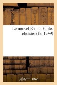 Le Nouvel Esope  Fables Choisies  ed 1749