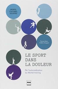 Le sport dans la douleur : De l'uatomédication au Mental training