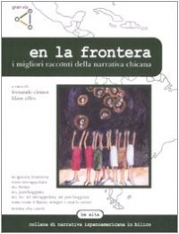 En la frontera. I migliori racconti della letteratura chicana