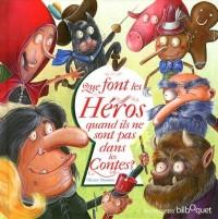 Que font les héros quand ils ne sont pas dans les contes ?
