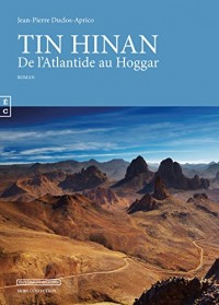 Tin Hinan - de l'Atlantide au Hoggar