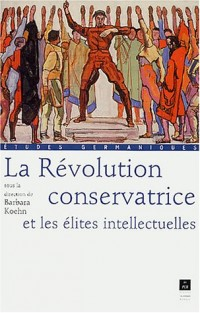 La Révolution conservatrice et les élites intellectuelles