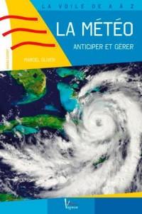 Comprendre, anticiper et gérer la météo