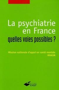 La psychiatrie en France : quelles voies possibles ?
