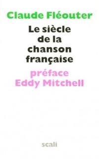 Le siècle de la chanson française