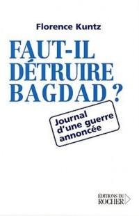 Faut-il détruire Bagdad ? Journal d'une guerre annoncée