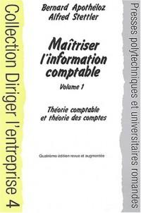 Diriger l'entreprise : Maîtriser l'information comptable, volume 1 (Théorie comptable et théorie des comptes)