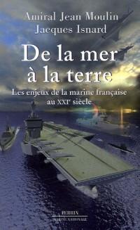 De la mer à la terre : Les enjeux de la Marine française au XXIe siècle