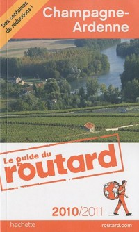Guide du Routard Champagne, Ardenne 2010/2011