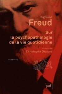 Sur la psychopathologie de la vie quotidienne
