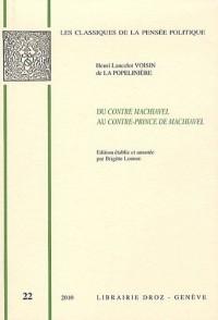 Du Contre-Machiavel au Contre-Prince de Machiavel : Cinq textes manuscrits inédits de la fin du XVIe siècle suivis de Response pour l'Histoire