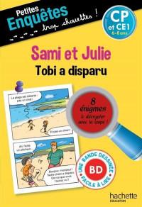 Petites enquêtes Sami et Julie CP Tobi a disparu
