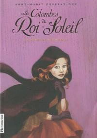 Les Colombes du Roi-Soleil, Tome 4 : La promesse d'Hortense