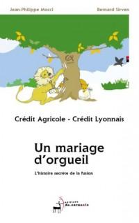 Crédit Lyonnais - Crédit Agricole : Un mariage d'orgueil.