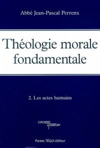 THEOLOGIE MORALE FONDAMENTALE TOME 2