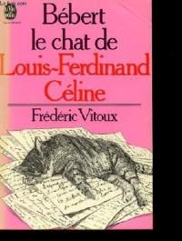 Bebert le chat de louis ferdinand celine