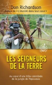 Les seigneurs de la terre : Triomphe de la lumière au sein d'une tribu cannibale de Papouasie